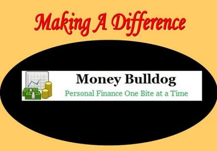 Making A Difference  Money Bulldog