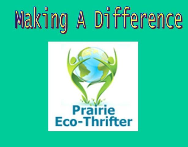 Making A Difference Prairie Eco-Thrifter